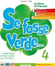 SE FOSSE VERDE 4 - Letture + eBook + Riflessione linguistica 4-5 + Atlante dei linguaggi 4-5 + Laboratorio dei testi 4 - Didattica Inclusiva