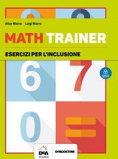 MATH TRAINER - Guida + Esercizi per l'inclusione + Coding + Prove di Realtà