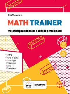 Math trainer: guida + esercizi per l'inclusione+coding+prove di realtà