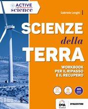 Volume unico Scienze della Terra + Workbook per il ripasso e il recupero + eBook Scienze della Terra