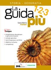 PDF La Guida Più Storia Geografia Classe 1/2/3 + risorse online
