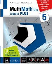 Ed. PLUS Volume 5 + eBook + videolezioni 5 + Matematica e modelli. Problemi svolti in preparazione all'Esame di Stato