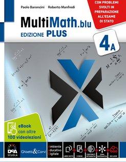 Ed. PLUS Volume 4A + eBook + videolezioni 4 + Matematica e modelli. Problemi svolti in preparazione all'Esame di Stato